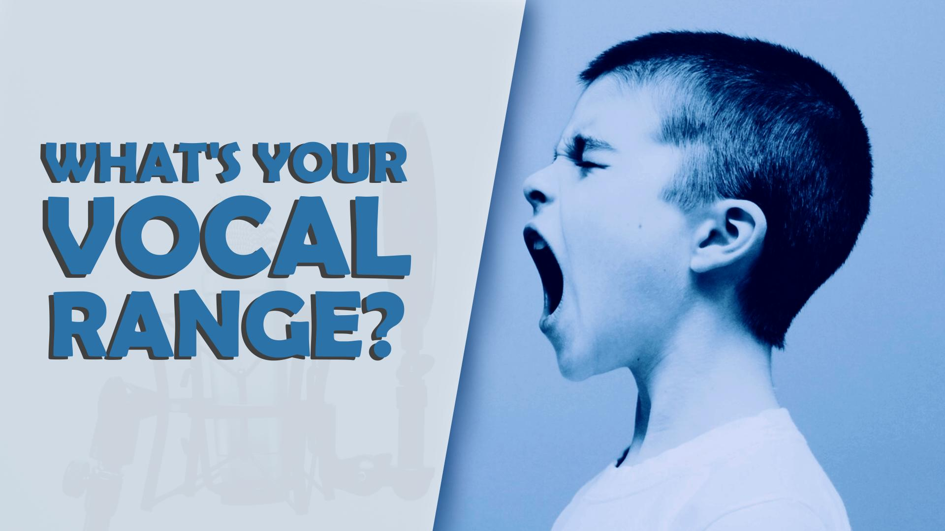 Read more about the article WHAT IS YOUR VOCAL RANGE? Learn how to increase it and discover what your Voice Type is!