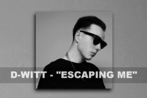 "D-WITT – ""Escaping Me"" Single Review!"