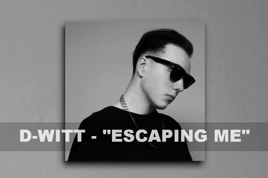 """D-WITT – """"Escaping Me"""" Single Review!"""