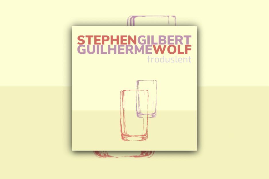 "STEPHEN GILBERT & GUILHERME WOLF – ""Froduslent"" Single Review!"