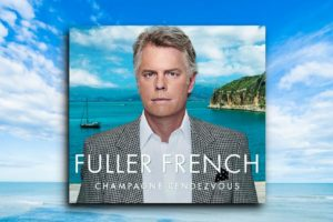 "FULLER FRENCH – ""Champagne Rendezvous"" Exclusive Review!"