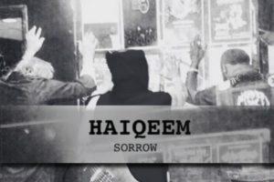 "HAIQEEM – ""Sorrow"" Exclusive Review!"