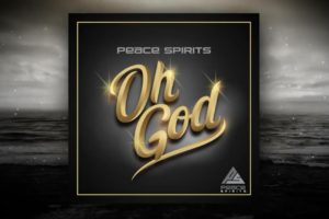 "PEACE SPIRITS – ""Oh God"" Exclusive Review!"