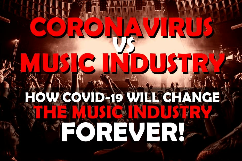 CORONAVIRUS: How COVID-19 will change the Music Industry FOREVER.