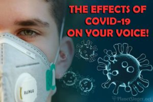 Read more about the article The Effects of Covid-19 on Your Voice!