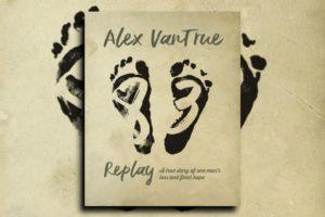 """ALEX VANTRUE – """"Replay"""" Exclusive Review!"""