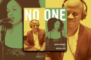 "KEVIN FLOURNOY -""No One"" feat. Rebecca Jade Exclusive Review!"