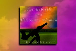 """SHAVONDA ROBINSON – """"The Rebirth Of A Visionary Woman"""" Exclusive Review!"""
