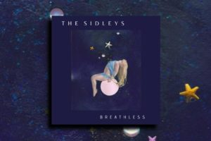 "THE SIDLEYS – ""Breathless"" Exclusive Review!"