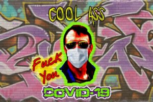 "COOL ASS™ (Marc Marut) – ""Fuck You COVID-19"" – Exclusive Review!"