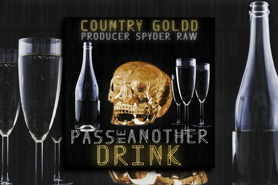 """COUNTRY GOLDD – """"Pass Me Another Drink"""" Exclusive Review!"""
