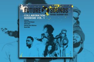 "FUTURE X SOUNDS™ – ""Collaboration Sessions Vol. I"" Exclusive Review!"