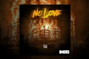 "TAJ – ""No Love"" Exclusive Review!"