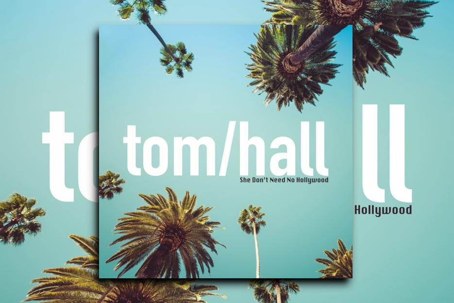"""TOM HALL – """"She Don't Need No Hollywood"""" Exclusive Review!"""
