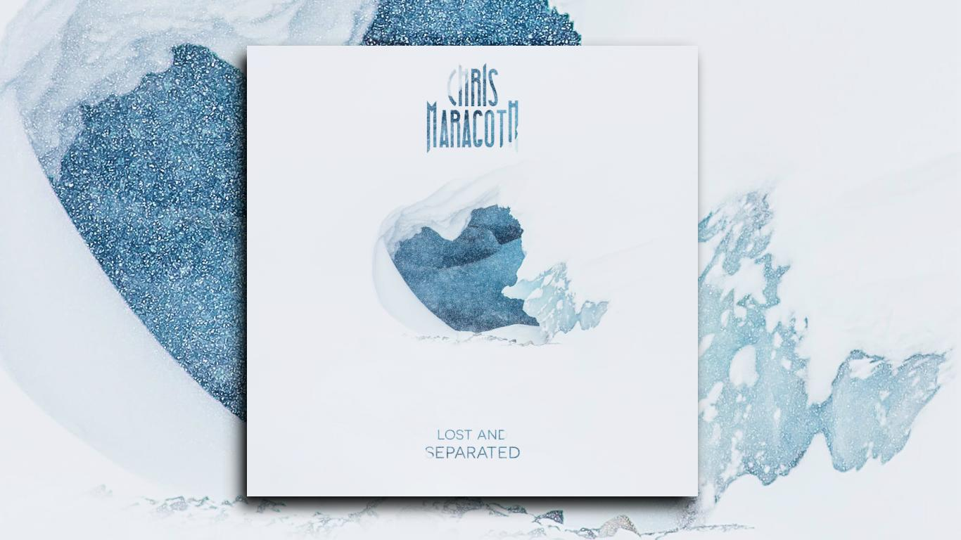 """CHRIS MARAGOTH – """"Lost And Separated"""" Exclusive Review!"""