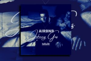 "JOHNNY GAS – ""Airbnb"" Exclusive Review!"