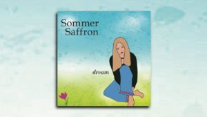 """SOMMER SAFFRON – """"Dream"""" Exclusive Review!"""