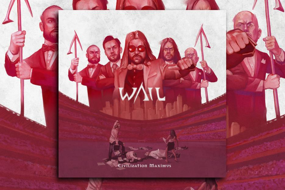 """Read more about the article WAIL – """"Civilization Maximus"""" Exclusive Review!"""