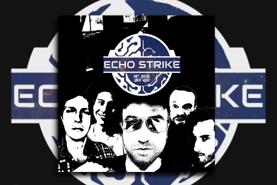"""ECHO STRIKE – """"Not Inside Your Mind"""" Exclusive Review!"""