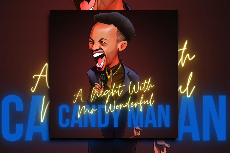 "A NIGHT WITH MR. WONDERFUL – ""Candy Man (Remix)"" Exclusive Review!"