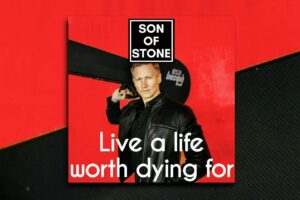"""SON OF STONE – """"Live A Life Worth Dying For"""" Exclusive Review!"""