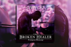 """Read more about the article François Bessing – """"Choices"""" Exclusive Review!"""