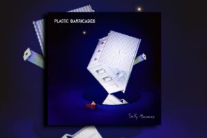 "PLASTIC BARRICADES – ""Self-Theories"" Exclusive Review!"