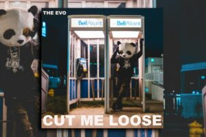 "THE EVO – ""Cut Me Loose"" Exclusive Review!"