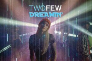 """TWOFEW – """"Dreamin'"""" Exclusive Review!"""