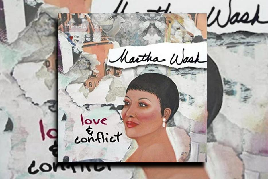 "MARTHA WASH – ""Love & Conflict"" Exclusive Review!"
