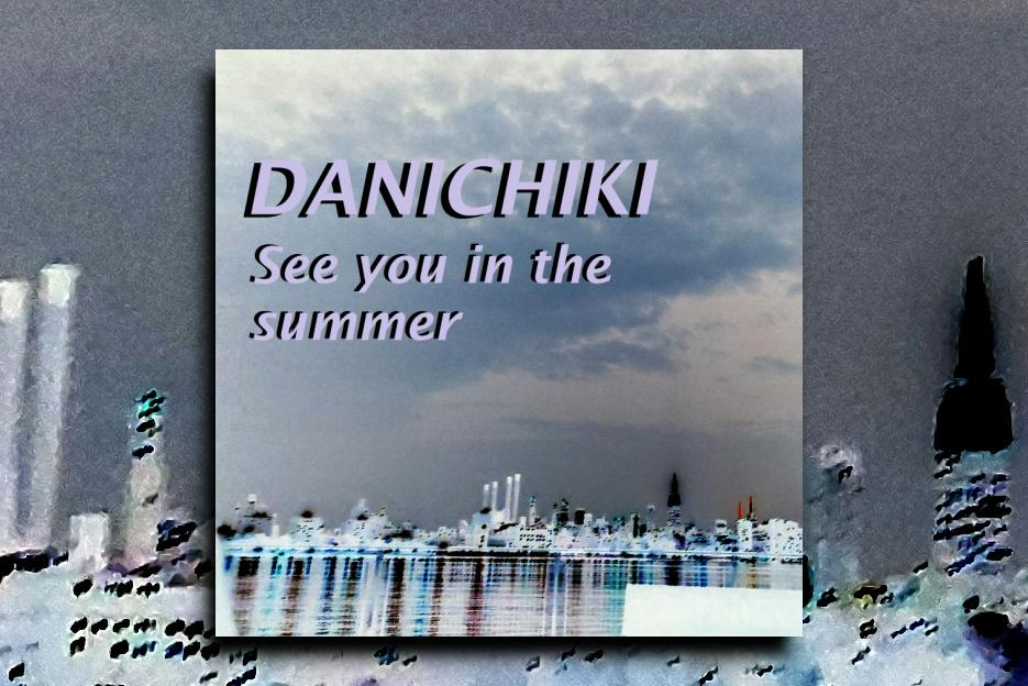 """DANICHIKI – """"See You in the Summer"""" Exclusive Review!"""