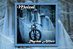 "RHYTHM AFFAIR – ""Moirai"" Exclusive Review!"