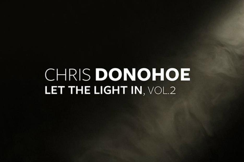 """Chris Donohoe's new release, """"Let the Light In,"""" is Out Now!"""