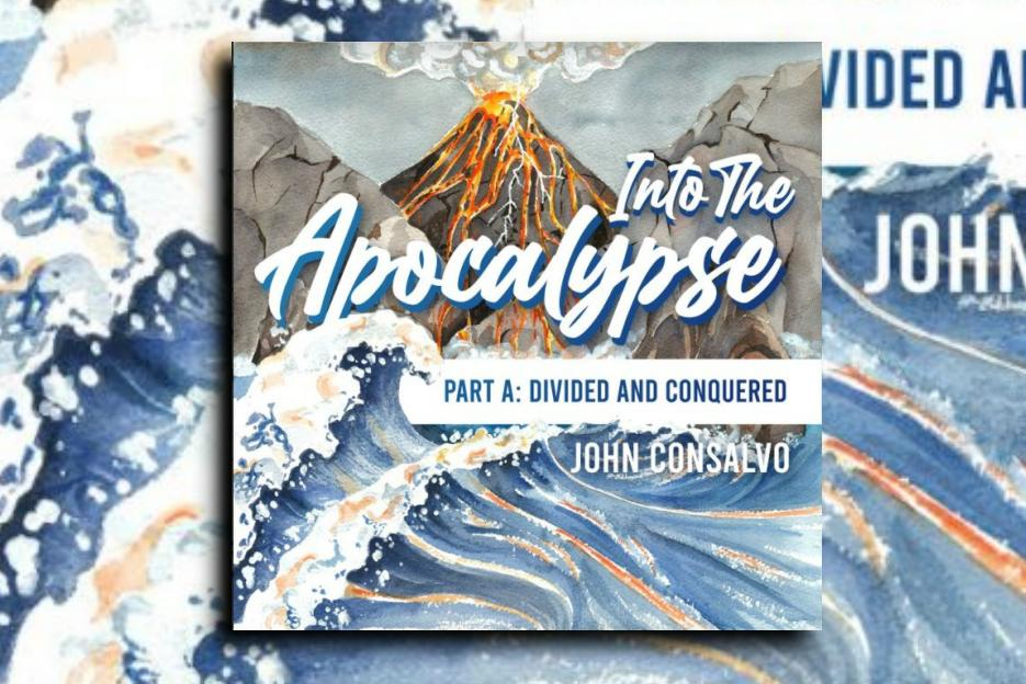 """Read more about the article John Consalvo's album """"Into the Apocalypse – Part A: Divided & Conquered"""" is a release you cannot miss!"""
