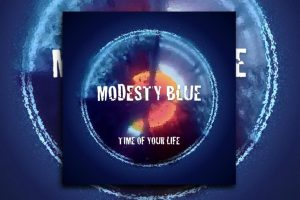 """Read more about the article Modesty Blue release their single, """"Time of Your Life!"""""""
