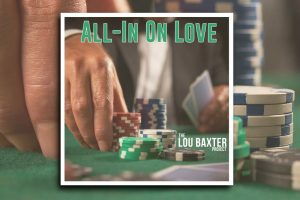 """Read more about the article The Lou Baxter Project's new single, """"All-in on love,"""" is Out Now!"""