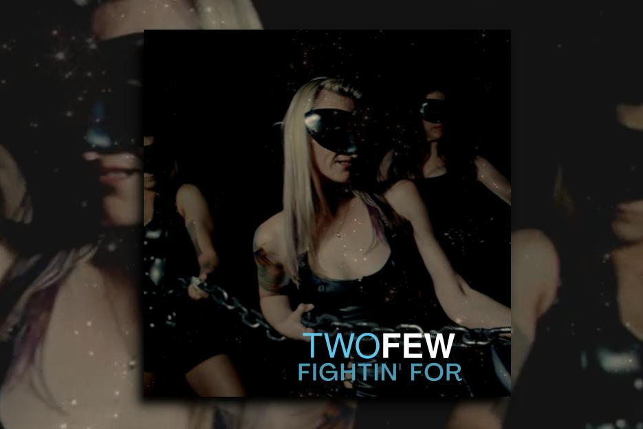 """Read more about the article TWOFEW's new single, """"Fightin' For,"""" is OUT NOW!"""
